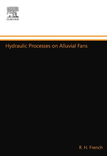 Hydraulic Processes on Alluvial Fans: R. H. French