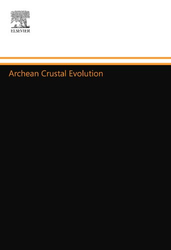 9780444555021: Archean Crustal Evolution