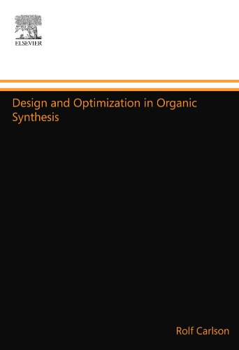 9780444555977: Design and Optimization in Organic Synthesis