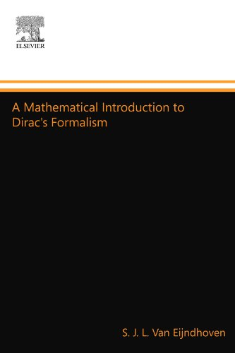 9780444556844: A Mathematical Introduction to Dirac's Formalism