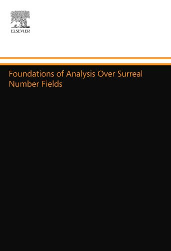 9780444556950: Foundations of Analysis Over Surreal Number Fields