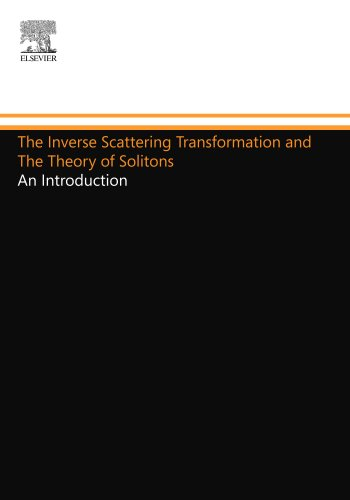 9780444557315: The Inverse Scattering Transformation and The Theory of Solitons: An Introduction