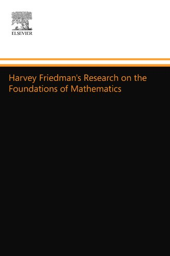 Harvey Friedman's Research on the Foundations of Mathematics: North Holland