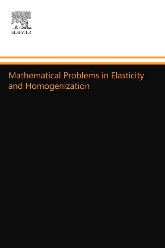9780444558367: Mathematical Problems in Elasticity and Homogenization