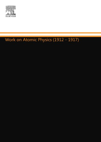 9780444558596: Work on Atomic Physics (1912 - 1917)