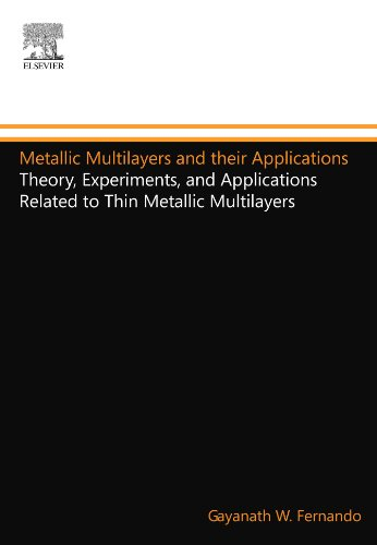 9780444559463: Metallic Multilayers and their Applications: Theory, Experiments, and Applications Related to Thin Metallic Multilayers