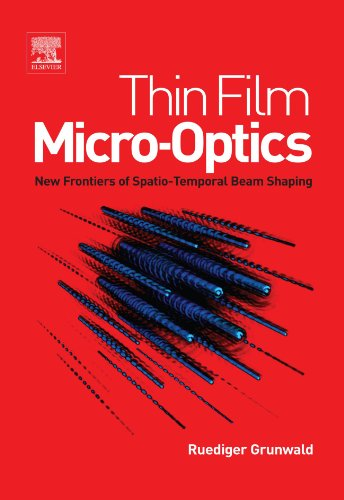 9780444560094: Thin Film Micro-Optics: New Frontiers of Spatio-Temporal Beam Shaping