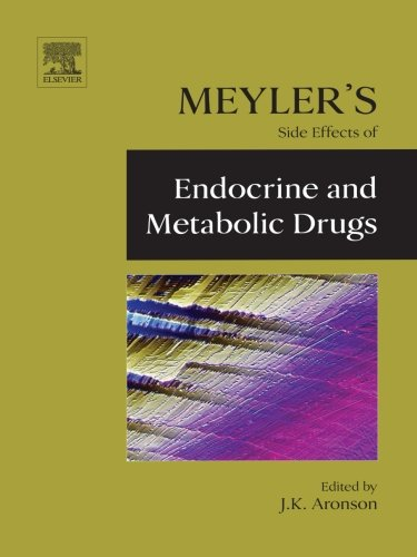 9780444562074: Meyler's Side Effects of Endocrine and Metabolic Drugs