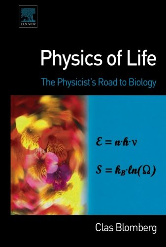 9780444562876: Physics of Life: The Physicist's Road to Biology