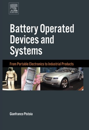 9780444563187: Battery Operated Devices and Systems: From Portable Electronics to Industrial Products