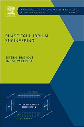 9780444563644: Phase Equilibrium Engineering, Volume 3 (Supercritical Fluid Science and Technology)