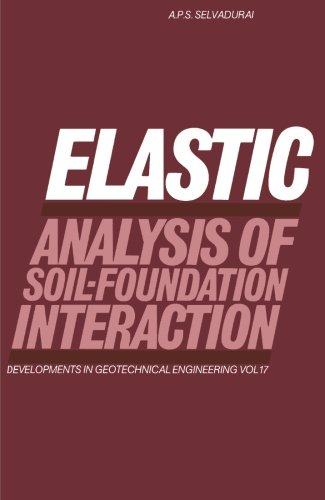 9780444564078: Elastic Analysis of Soil-Foundation Interaction