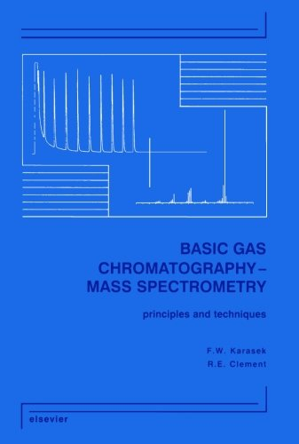 9780444564535: Basic Gas Chromatography - Mass Spectrometry: Principles and Techniques