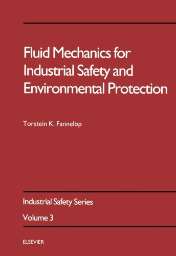 9780444564993: Fluid Mechanics for Industrial Safety and Environmental Protection, Volume 3