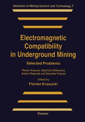 9780444565006: Electromagnetic Compatibility in Underground Mining: Selected Problems