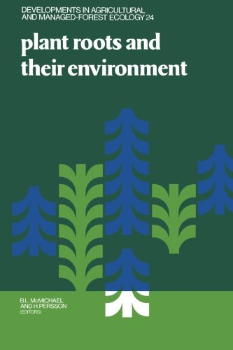 9780444565372: Plant Roots and Their Environment