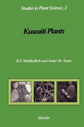 9780444565440: Kuwaiti Plants: Distribution, Traditional Medicine, Pytochemistry, Pharmacology and Economic Value