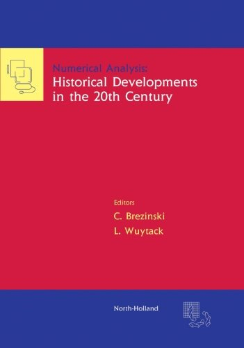 9780444565525: Numerical Analysis: Historical Developments in the 20th Century