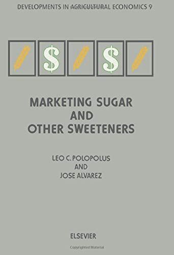 9780444566201: Marketing Sugar and other Sweeteners (Volume 9)