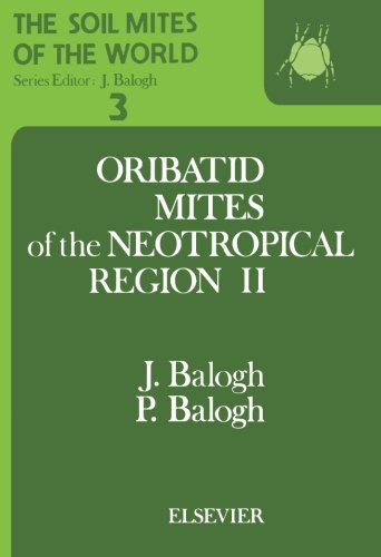 The Soil Mites of the World, Volume 3: Oribatid Mites of the Neotropical Region II: P. Balogh