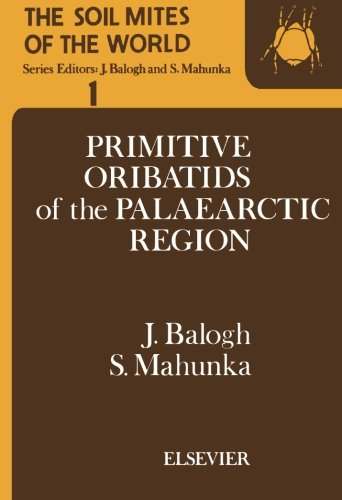 9780444567123: The Soil Mites of the World: Vol. 1: Primitive Oribatids of the Palaearctic Region (Volume 1)