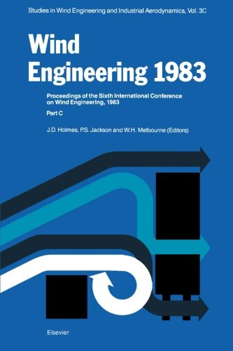 9780444569394: Wind Engineering 1983 Part C: Proceedings of the Sixth international Conference on Wind Engineering, Gold Coast, Australia, March 21-25, And Auckland, ... Association for Wind Engineering