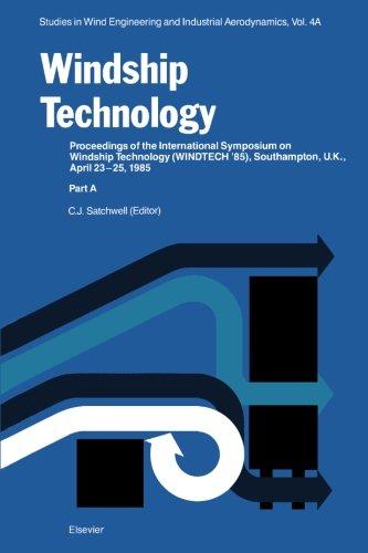 9780444569493: Windship Technology: Proceedings of the International Symposium on Windship Technology (WINDTECH ' 85), Southampton, U.K., April 24-25, 1985