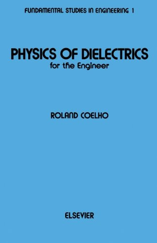 9780444569752: Physics of Dielectrics for the Engineer