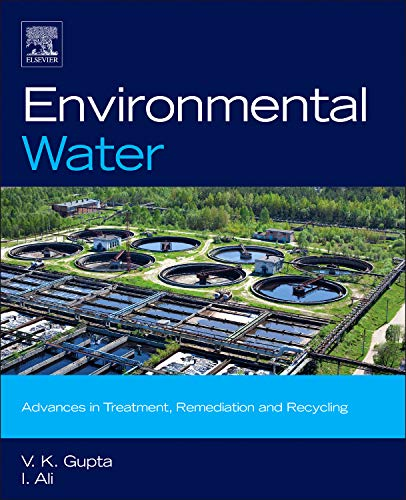 9780444593993: Environmental Water: Advances in Treatment, Remediation and Recycling