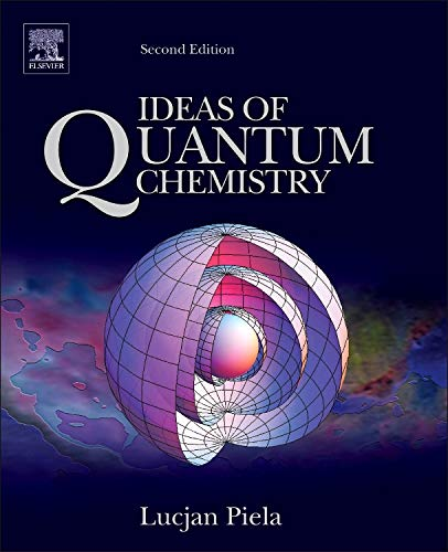 9780444594365: Ideas of Quantum Chemistry, Second Edition