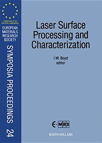 9780444596802: Laser Surface Processing and Characterization: Proceedings of Symposium E on Laser Surface Processing and Characterization of the 1991 E-Mrs Spring ... Research Society Symposia Proceedings)