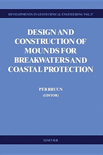 9780444600455: Design and Construction of Mounds for Breakwaters and Coastal Protection (Developments in Geotechnical Engineering)
