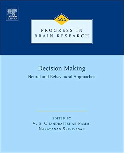 9780444626042: Decision Making: Neural and Behavioural Approaches, Volume 202 (Progress in Brain Research)