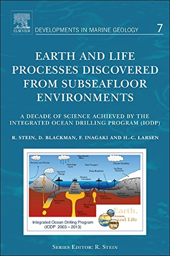 9780444626172: Earth and Life Processes Discovered from Subseafloor Environments, Volume 7: A Decade of Science Achieved by the Integrated Ocean Drilling Program (IODP) (Developments in Marine Geology)