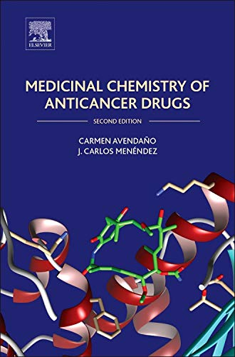 Medicinal Chemistry of Anticancer Drugs, Second Edition: Avendano, Carmen; Menendez, J. Carlos
