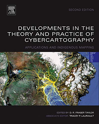 9780444627131: Developments in the Theory and Practice of Cybercartography, Volume 5, Second Edition: Applications and Indigenous Mapping (Modern Cartography Series)