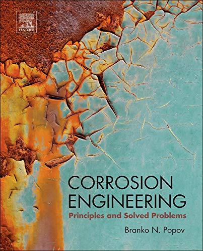 9780444627223: Corrosion Engineering: Principles and Solved Problems
