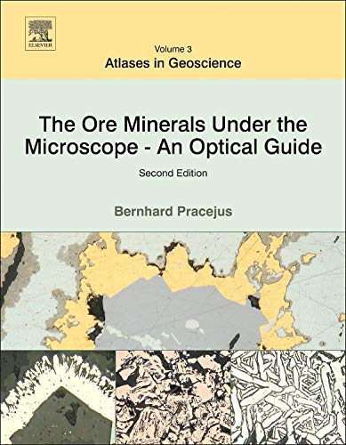 The Ore Minerals Under the Microscope: Volume 3: An Optical Guide (Hardback): Bernhard Pracejus