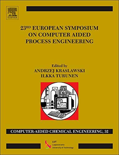 23rd European Symposium on Computer Aided Process Engineering: Volume 32 (Hardback)