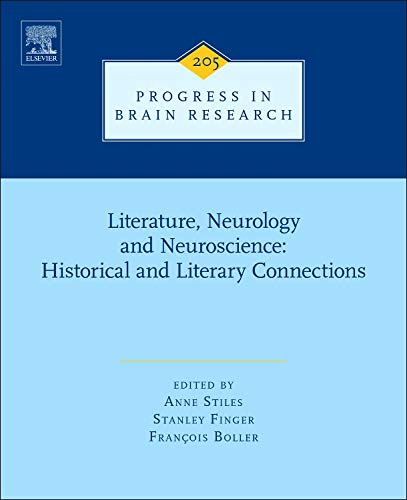 9780444632739: Literature, Neurology, and Neuroscience: Historical and Literary Connections, Volume 205 (Progress in Brain Research)