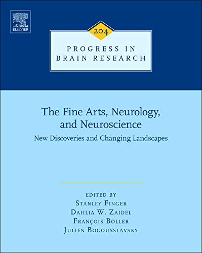9780444632876: The Fine Arts, Neurology, and Neuroscience: New Discoveries and Changing Landscapes (Progress in Brain Research)