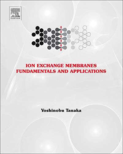 9780444633194: Ion Exchange Membranes, Volume 12: Fundamentals and Applications (Membrane Science and Technology)