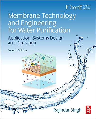 9780444633620: Membrane Technology and Engineering for Water Purification, Second Edition: Application, Systems Design and Operation