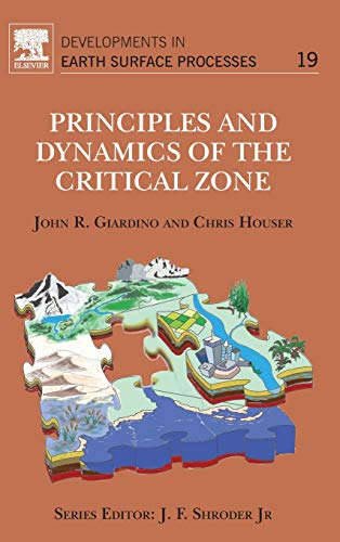 9780444633699: Principles and Dynamics of the Critical Zone, Volume 19 (Developments in Earth Surface Processes)