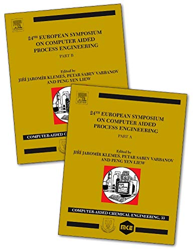 9780444634344: 24th European Symposium on Computer Aided Process Engineering, Volume 33: Part A and B (Computer Aided Chemical Engineering)