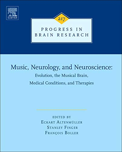 9780444635518: Music, Neurology, and Neuroscience: Evolution, the Musical Brain, Medical Conditions, and Therapies, Volume 217 (Progress in Brain Research)