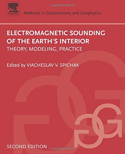 9780444635549: Electromagnetic Sounding of the Earth's Interior, Volume 40, Second Edition (Methods in Geochemistry and Geophysics)