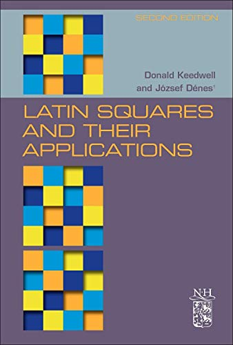 Latin Squares and their Applications (Hardback): A. Donald Keedwell