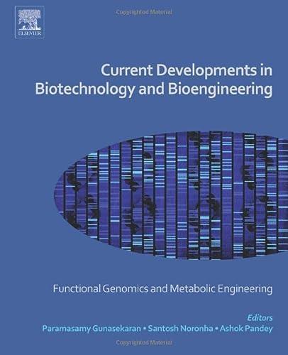 9780444636676: Current Developments in Biotechnology and Bioengineering: Functional Genomics and Metabolic Engineering
