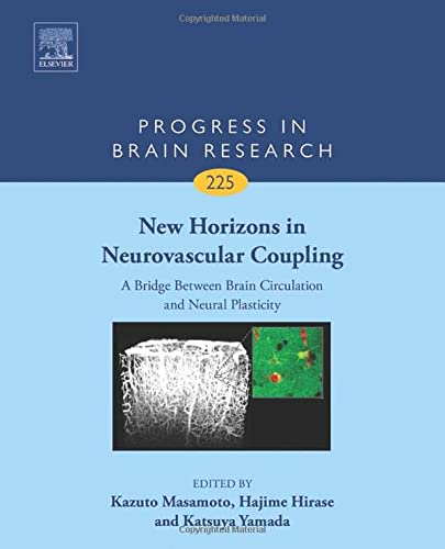 9780444637048: New Horizons in Neurovascular Coupling: A Bridge Between Brain Circulation and Neural Plasticity, Volume 225 (Progress in Brain Research)